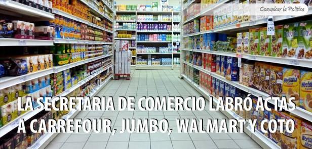 La secretaria de comercio labró actas a Carrefour, Jumbo, Wal-Mart y Coto
